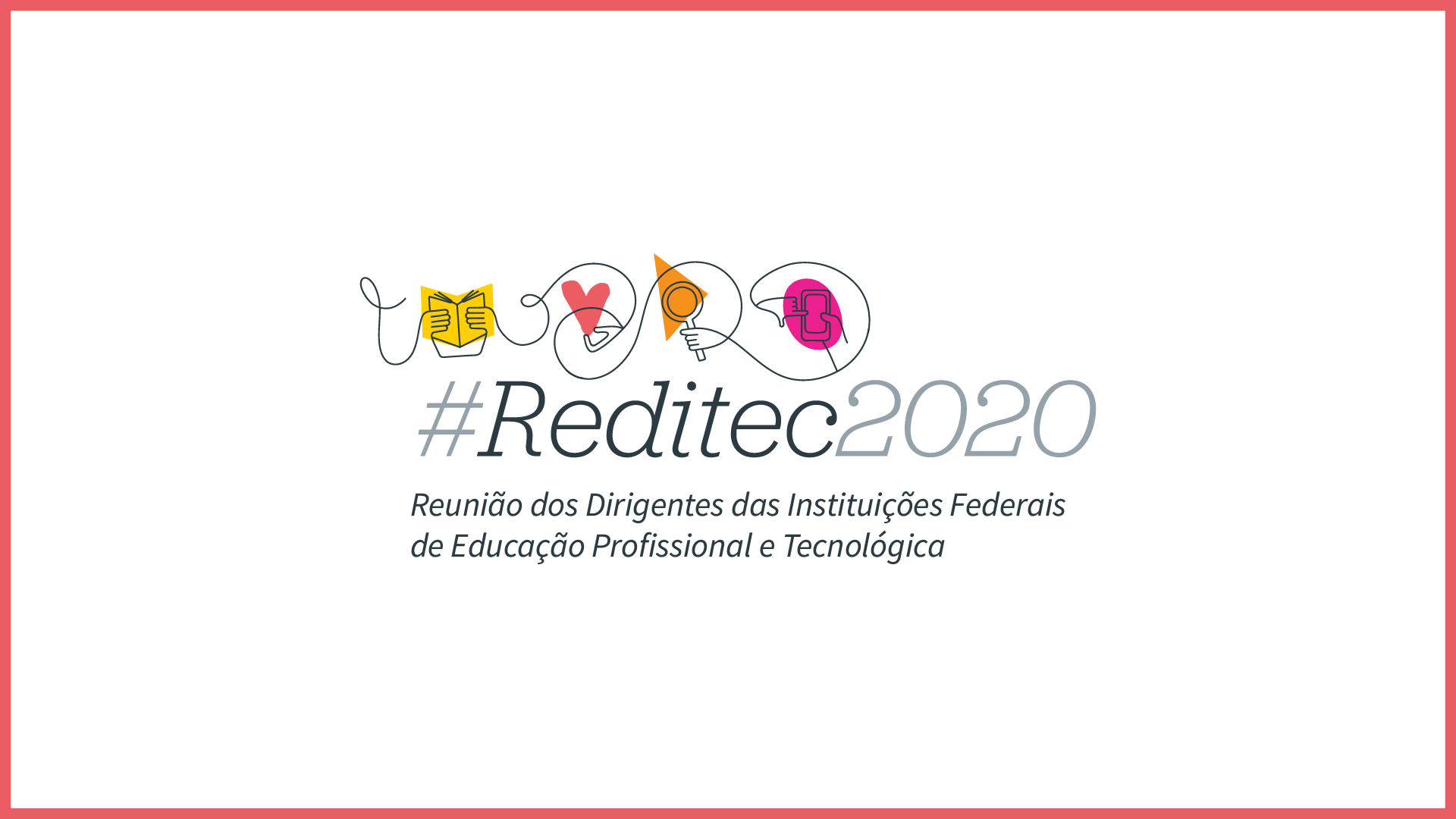 44ª Reunião Anual dos Dirigentes das Instituições Federais de Educação Profissional e Tecnológica (Reditec 2020)